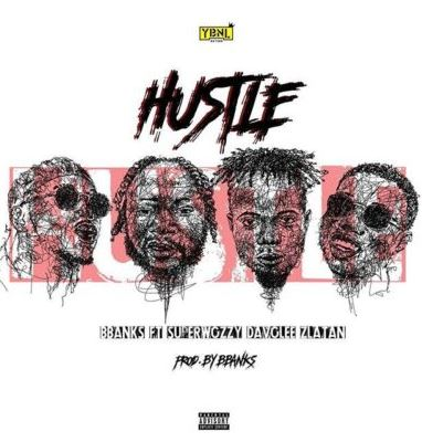 Mp3: Bbanks – Hustle ft. Superwozzy, Davolee & Zlatan