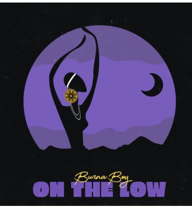 Mp3: Burna Boy – On The Low