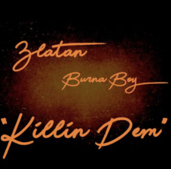 VIDEO: Burna Boy – Killin Dem ft. Zlatan