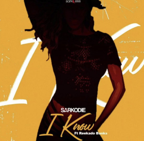 Mp3 Download: Sarkodie – I Know ft. Reekado Banks