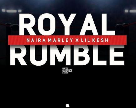 Mp3 Download: Naira Marley – Royal Rumble ft. Lil Kesh