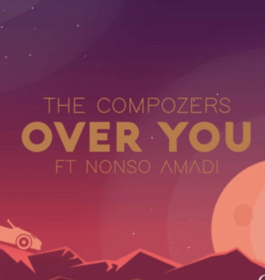 Mp3 Download: The Compozers – Over You ft  Nonso Amadi