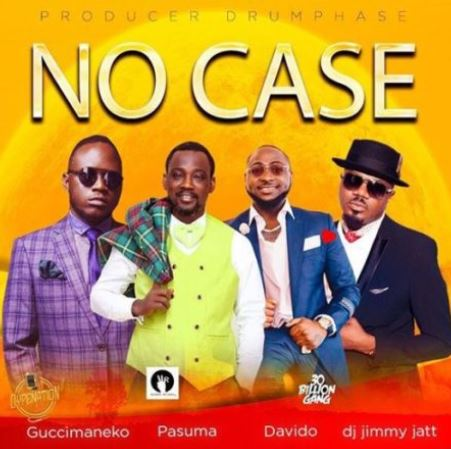 Guccimaneeko – No Case ft. Davido, Pasuma & DJ Jimmy Jatt
