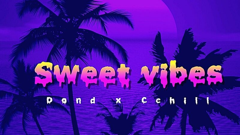 Don D x Cchill - Sweet Vibes