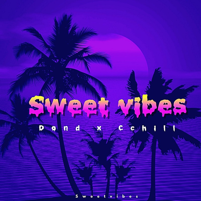 Don D x Cchill – Sweet Vibes